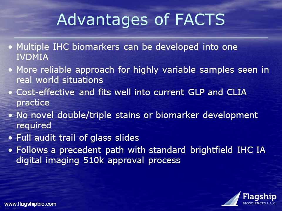 Advantages of FACTS Multiple IHC biomarkers can be developed into one IVDMIA.