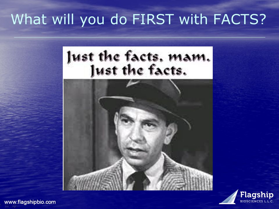 What will you do FIRST with FACTS