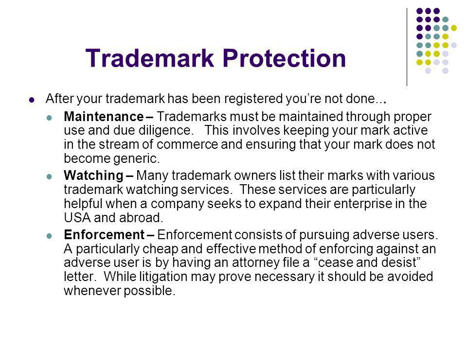 Trademark ProtectionAfter your trademark has been registered you're not done...