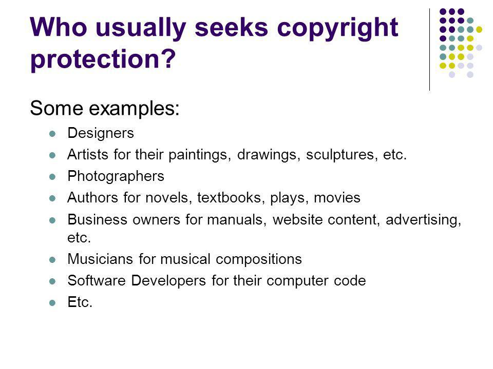 Who usually seeks copyright protection