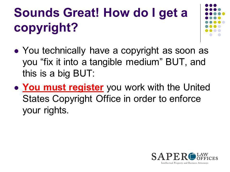 Sounds Great! How do I get a copyright