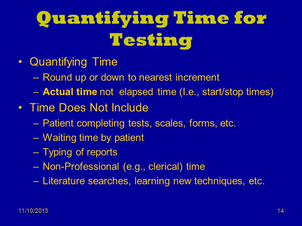Quantifying Time for Testing