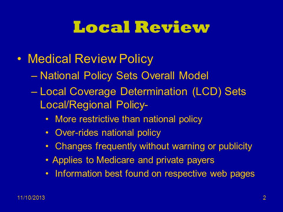 Local Review Medical Review Policy National Policy Sets Overall Model