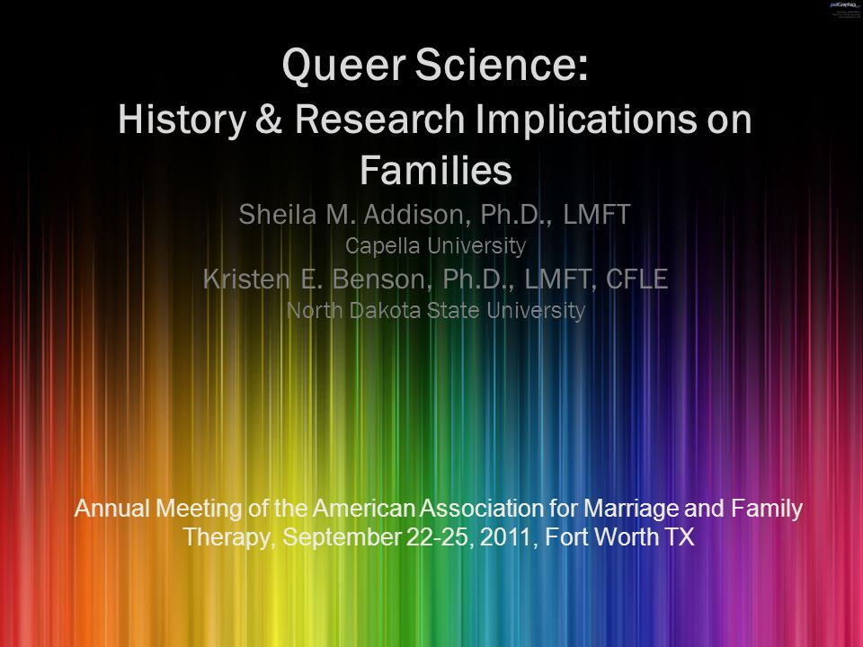 Queer Science: History & Research Implications on Families Sheila M