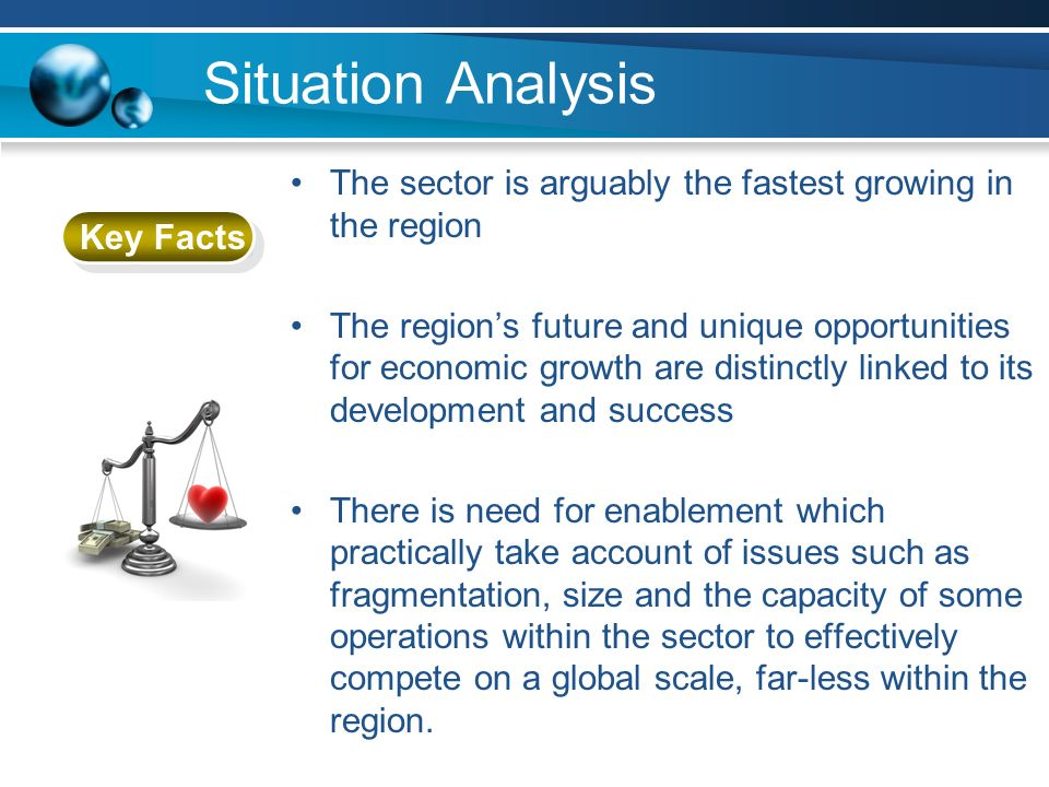 Situation Analysis The sector is arguably the fastest growing in the region.