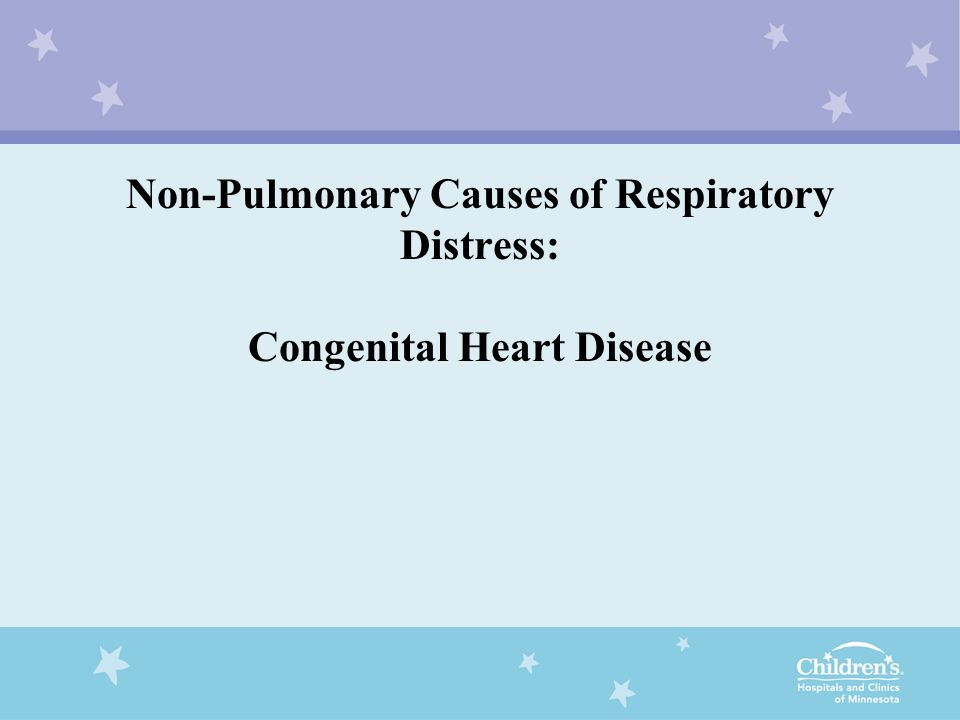 Non-Pulmonary Causes of Respiratory Distress: Congenital Heart Disease