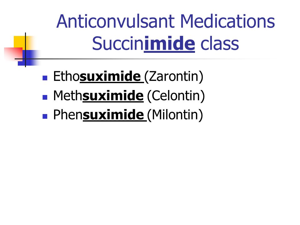 Anticonvulsant Medications Succinimide class