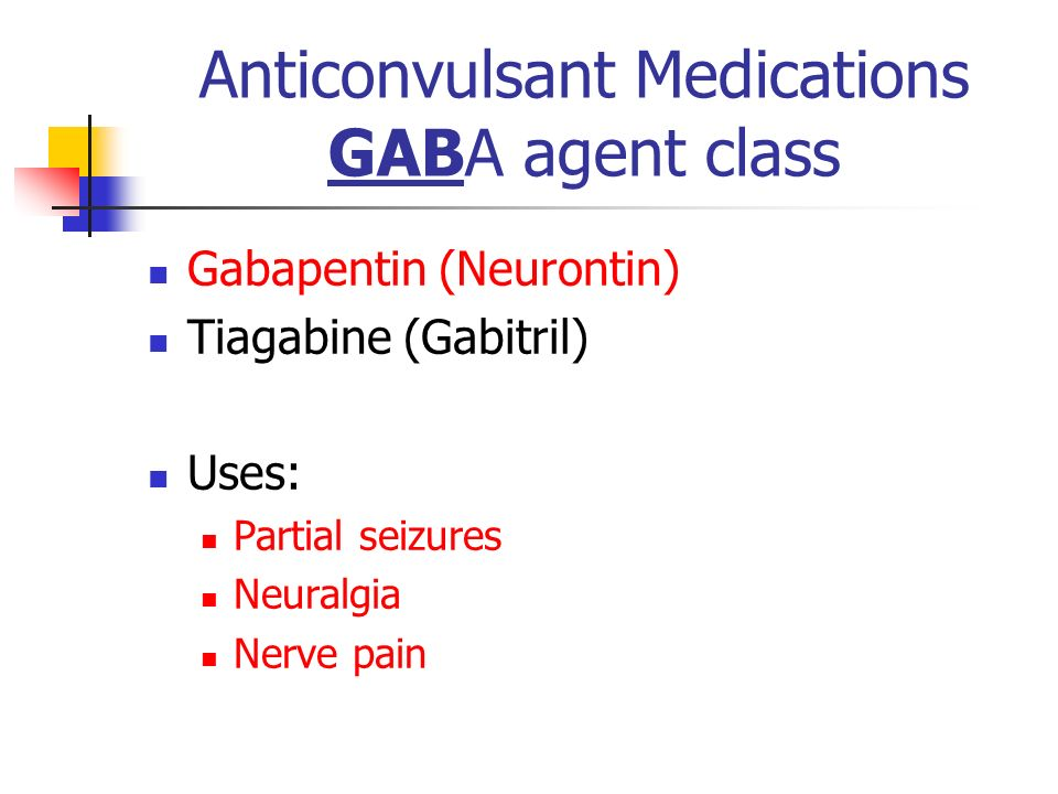Anticonvulsant Medications GABA agent class