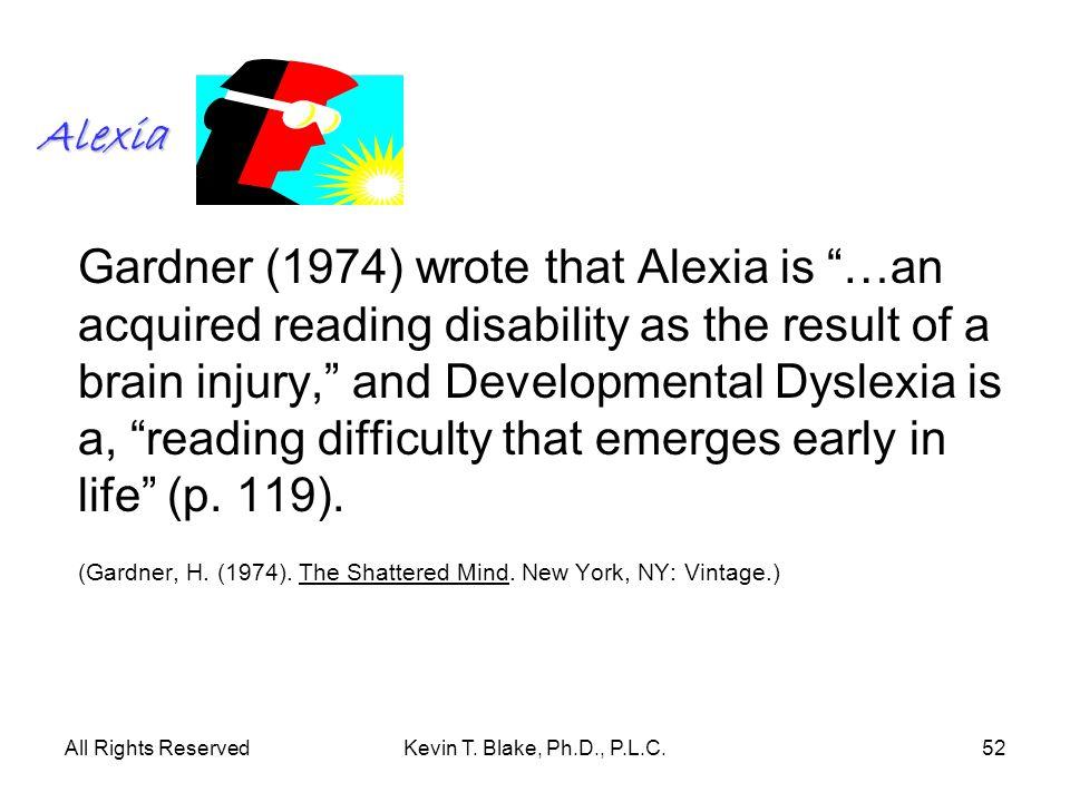 (Gardner, H. (1974). The Shattered Mind. New York, NY: Vintage.)