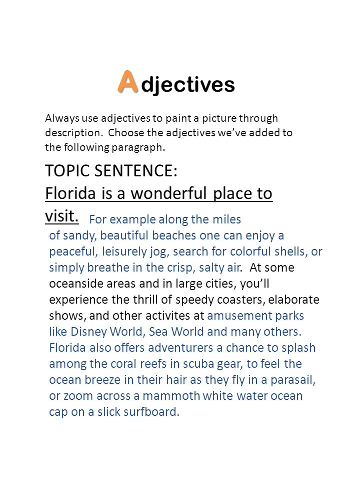 A djectives TOPIC SENTENCE: Florida is a wonderful place to visit.