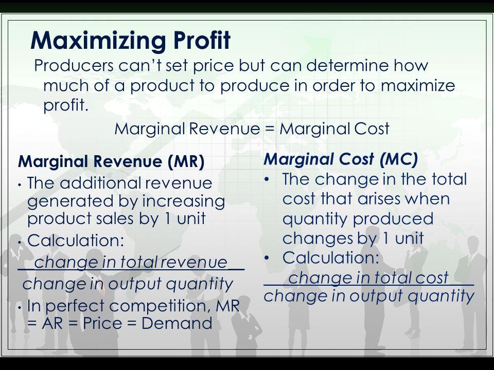 Marginal Revenue = Marginal Cost