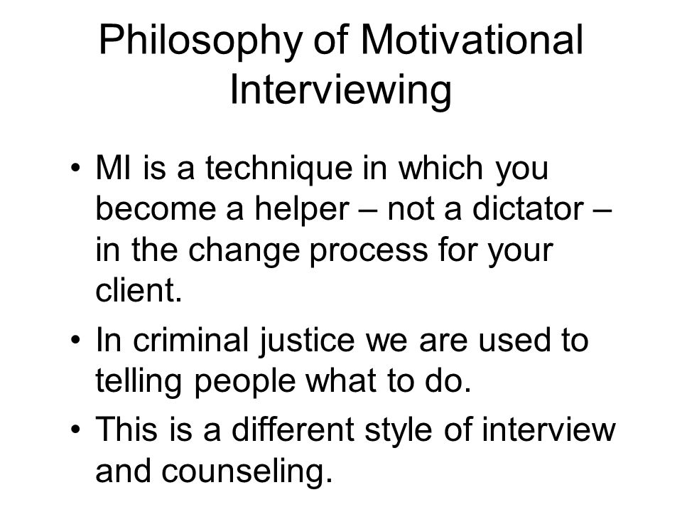 Philosophy of Motivational Interviewing