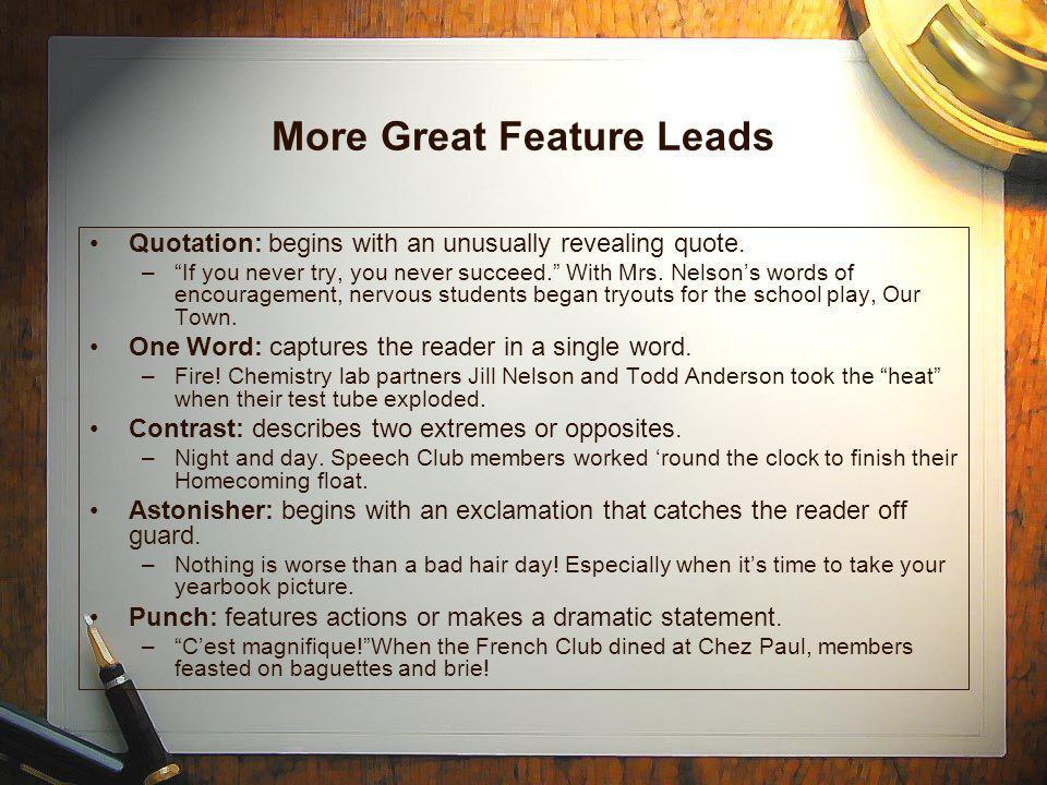 More Great Feature Leads