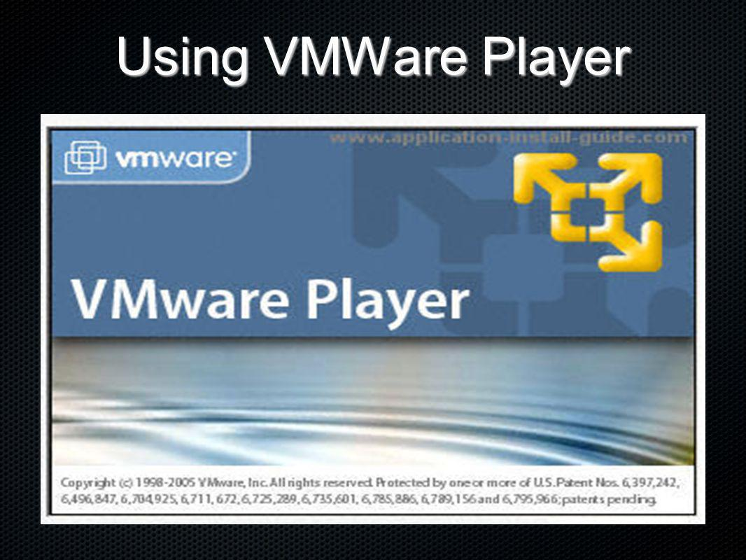Using VMWare Player