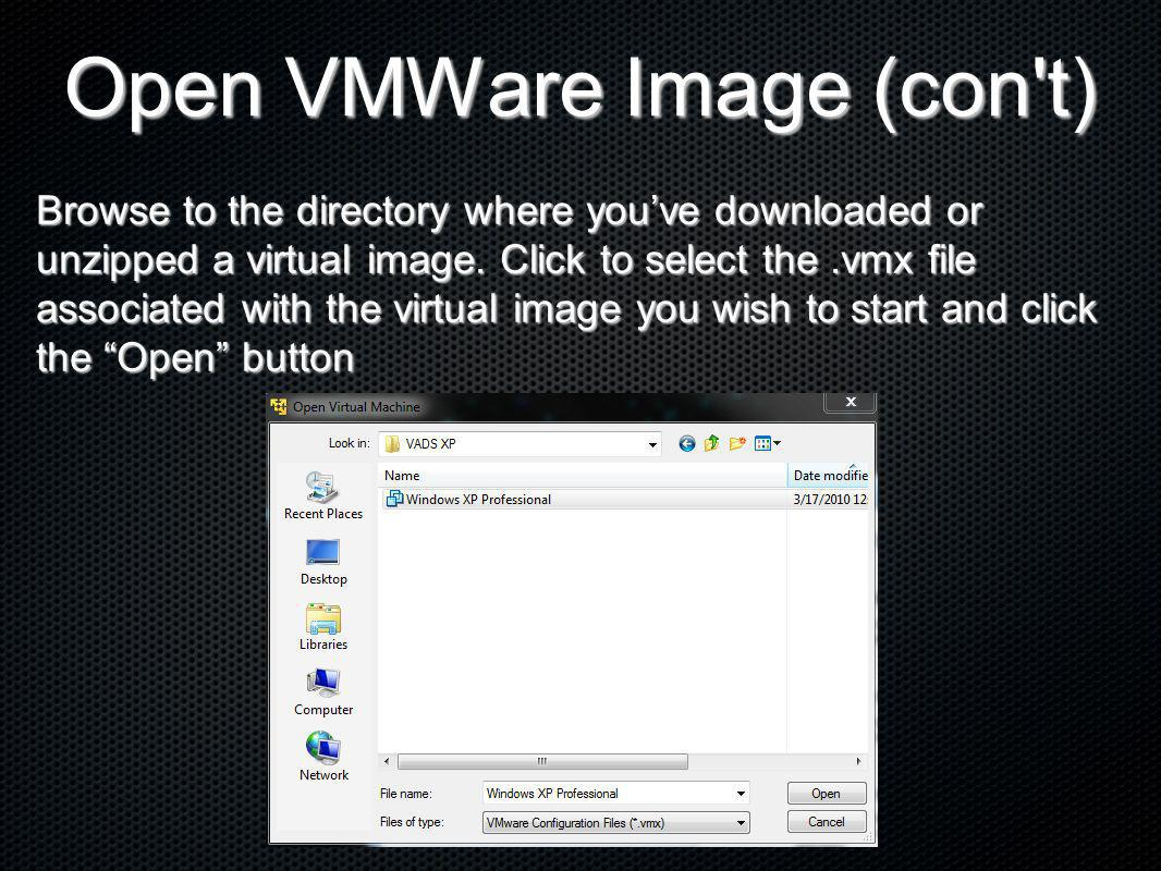Open VMWare Image (con t)
