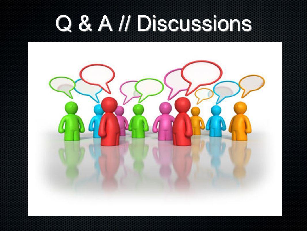 Q & A // Discussions