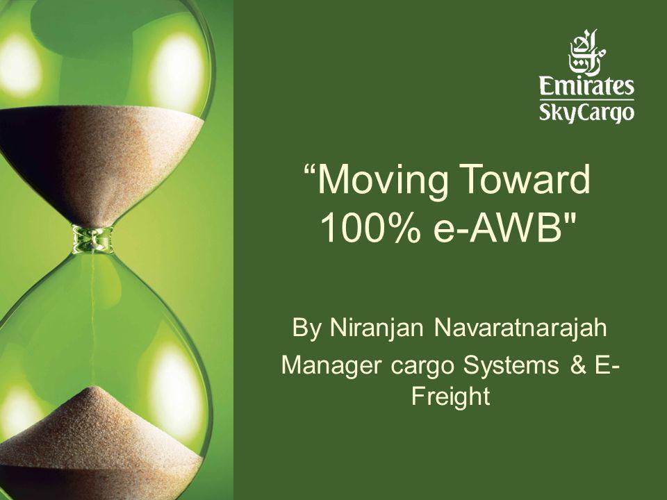 Moving Toward 100% e-AWB By Niranjan Navaratnarajah