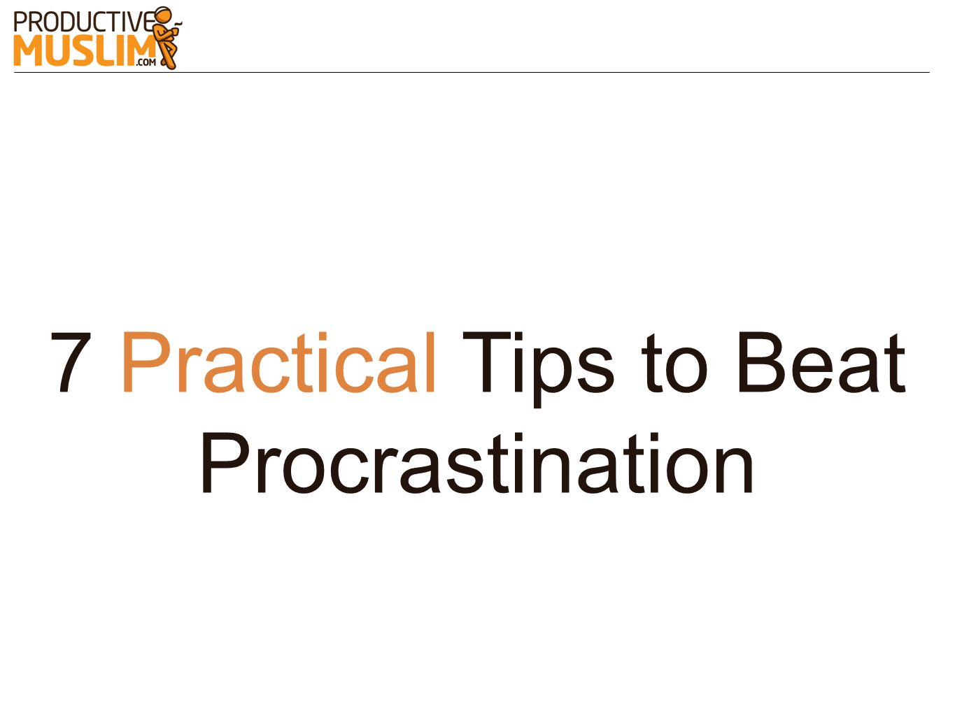 7 Practical Tips to Beat Procrastination