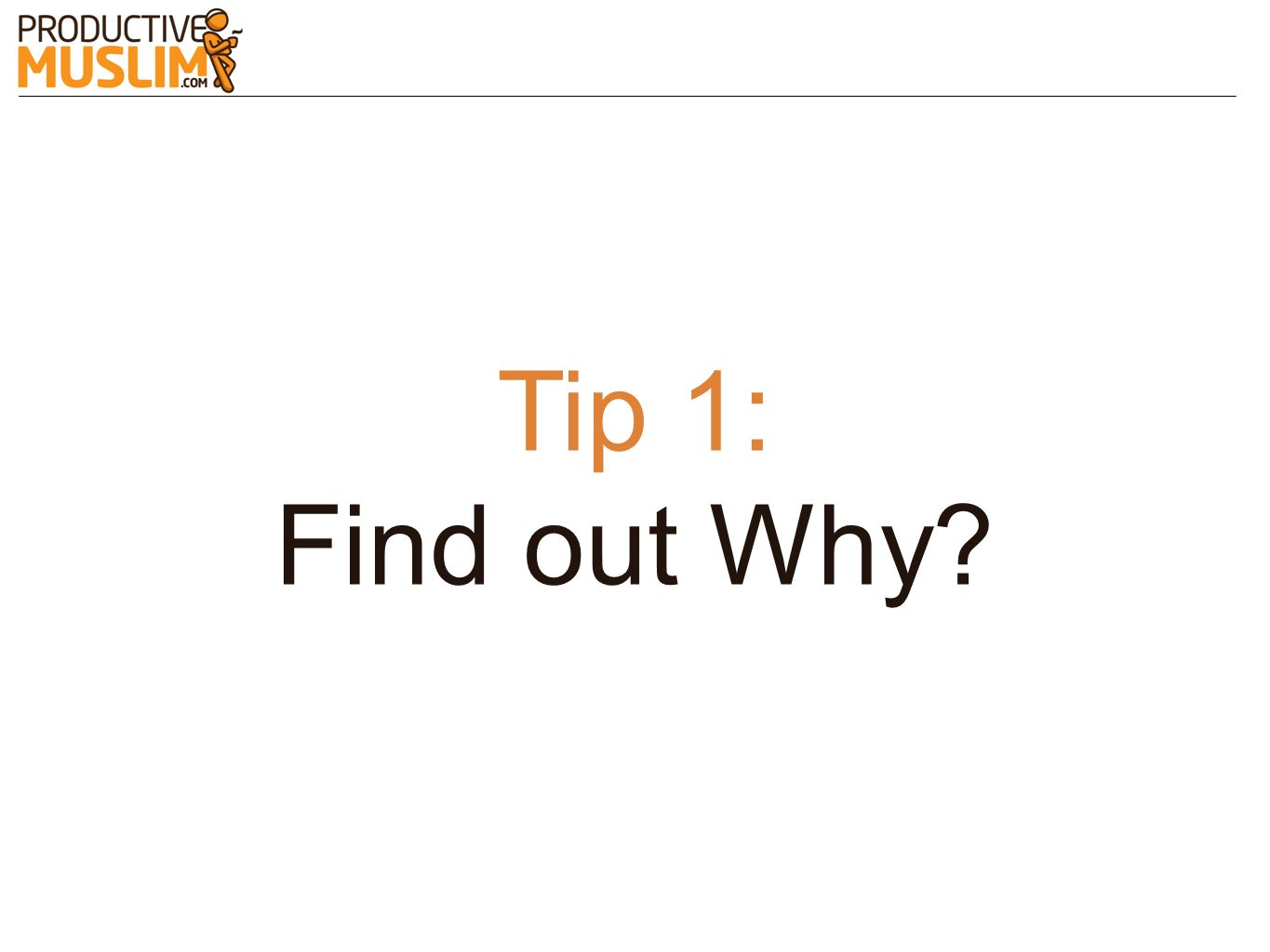 Tip 1: Find out Why