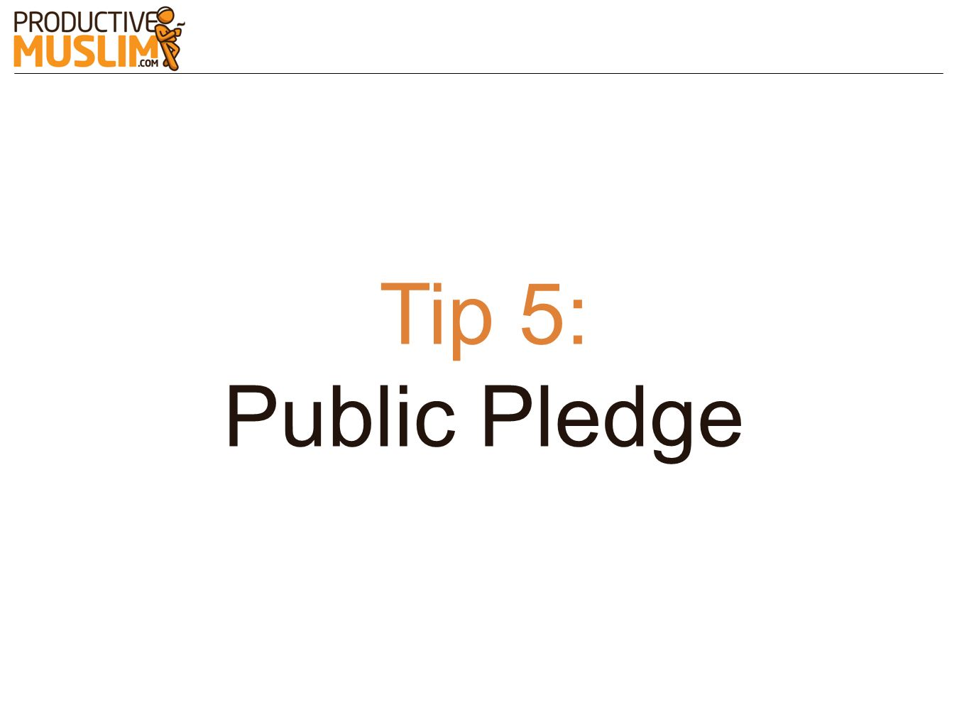 Tip 5: Public Pledge