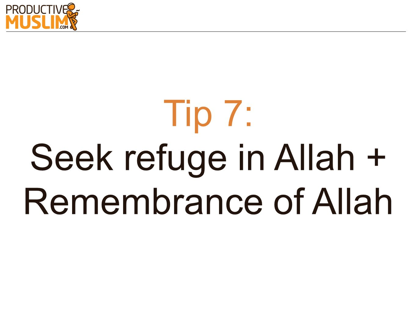 Seek refuge in Allah + Remembrance of Allah