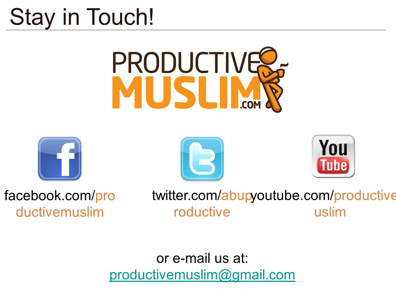 Stay in Touch! facebook.com/productivemuslim twitter.com/abuproductive