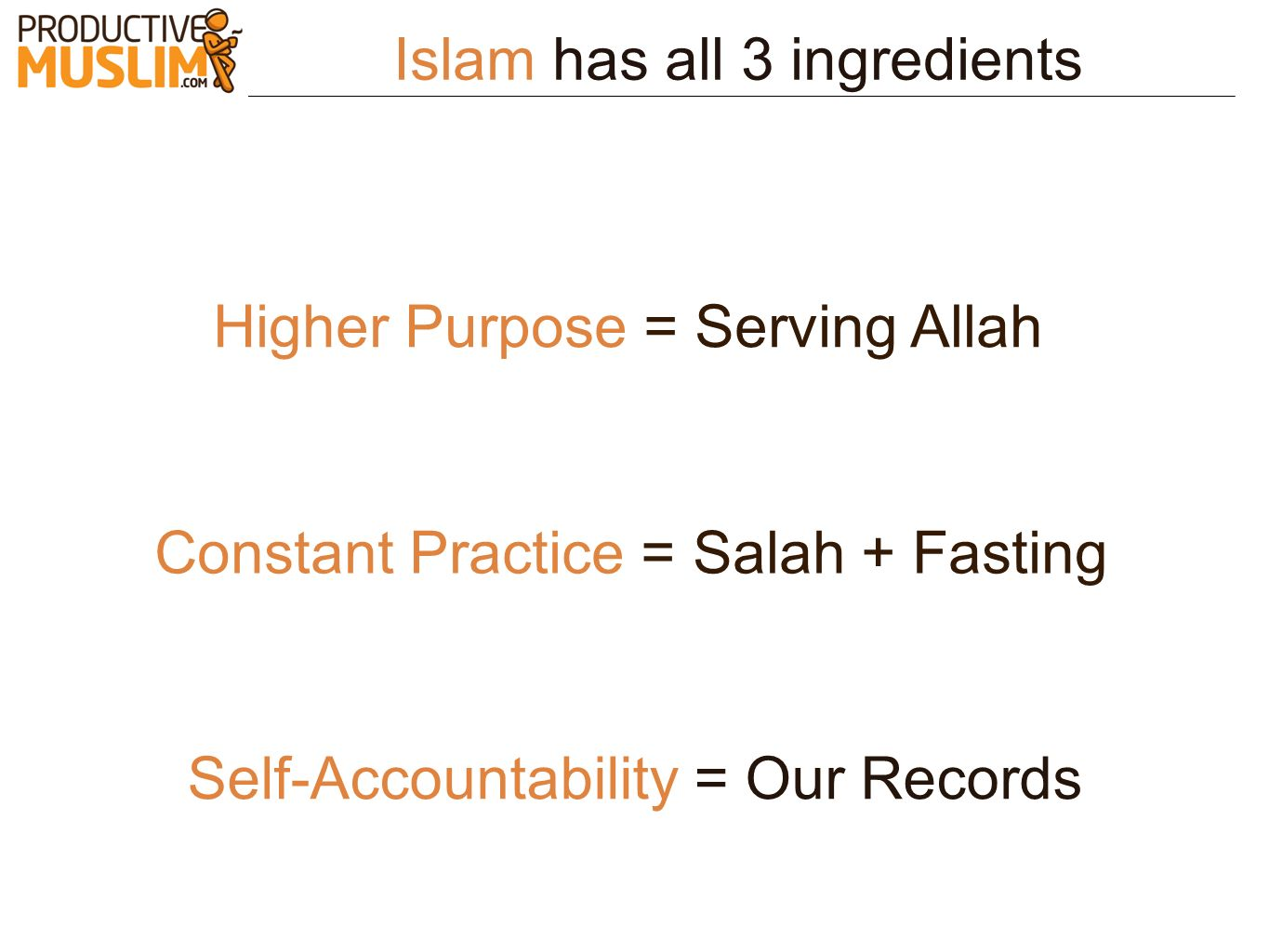 Islam has all 3 ingredients