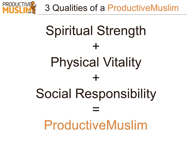 Social Responsibility = ProductiveMuslim