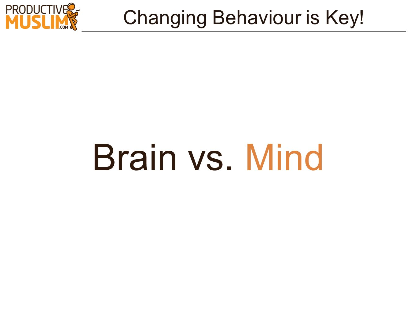 Changing Behaviour is Key!