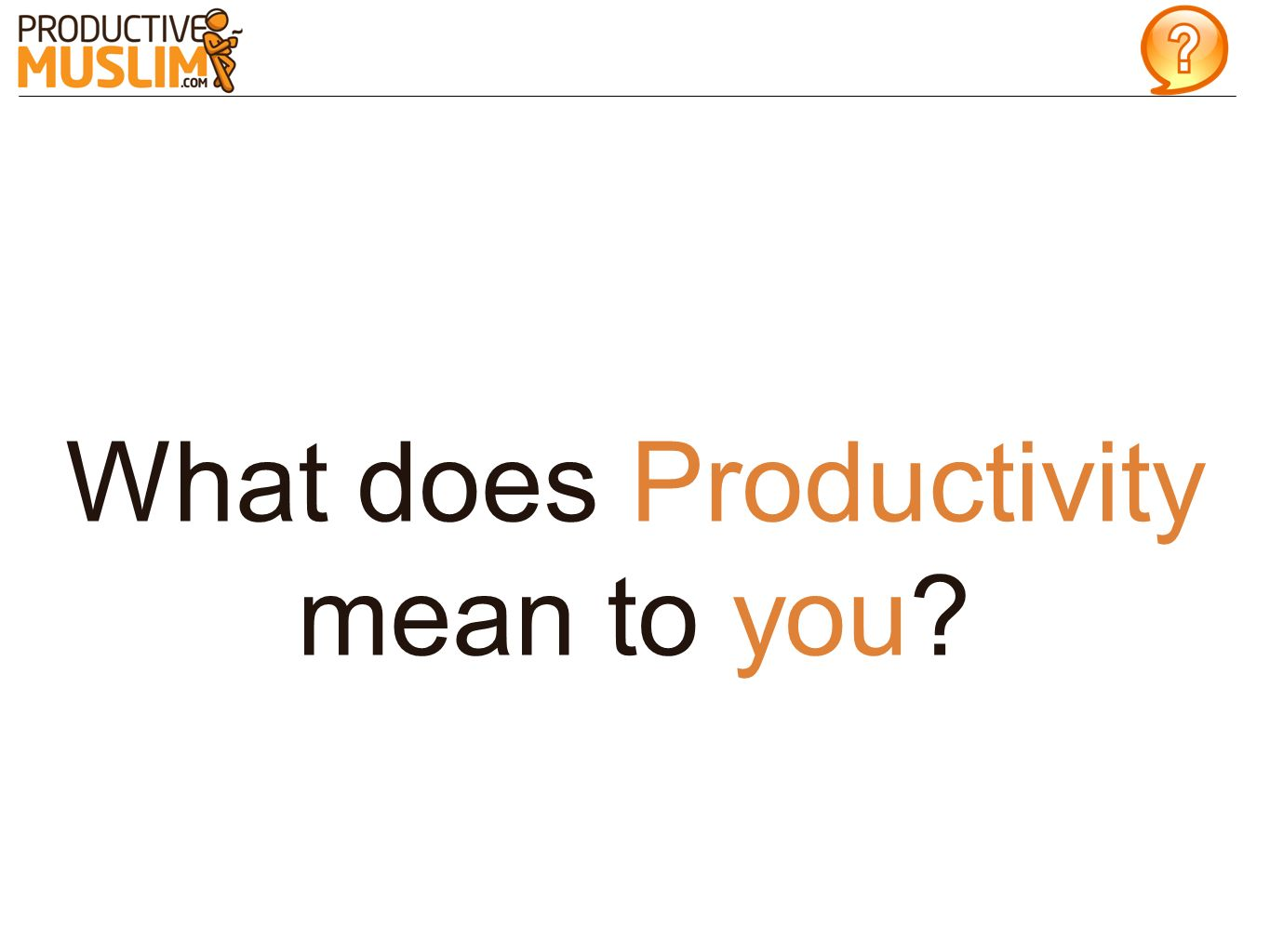 What does Productivity mean to you