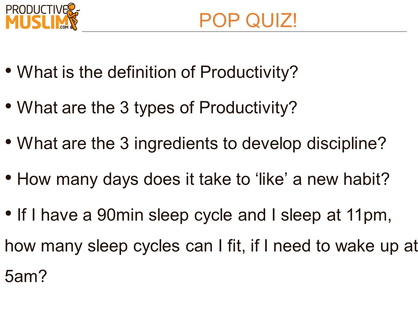 POP QUIZ! What is the definition of Productivity