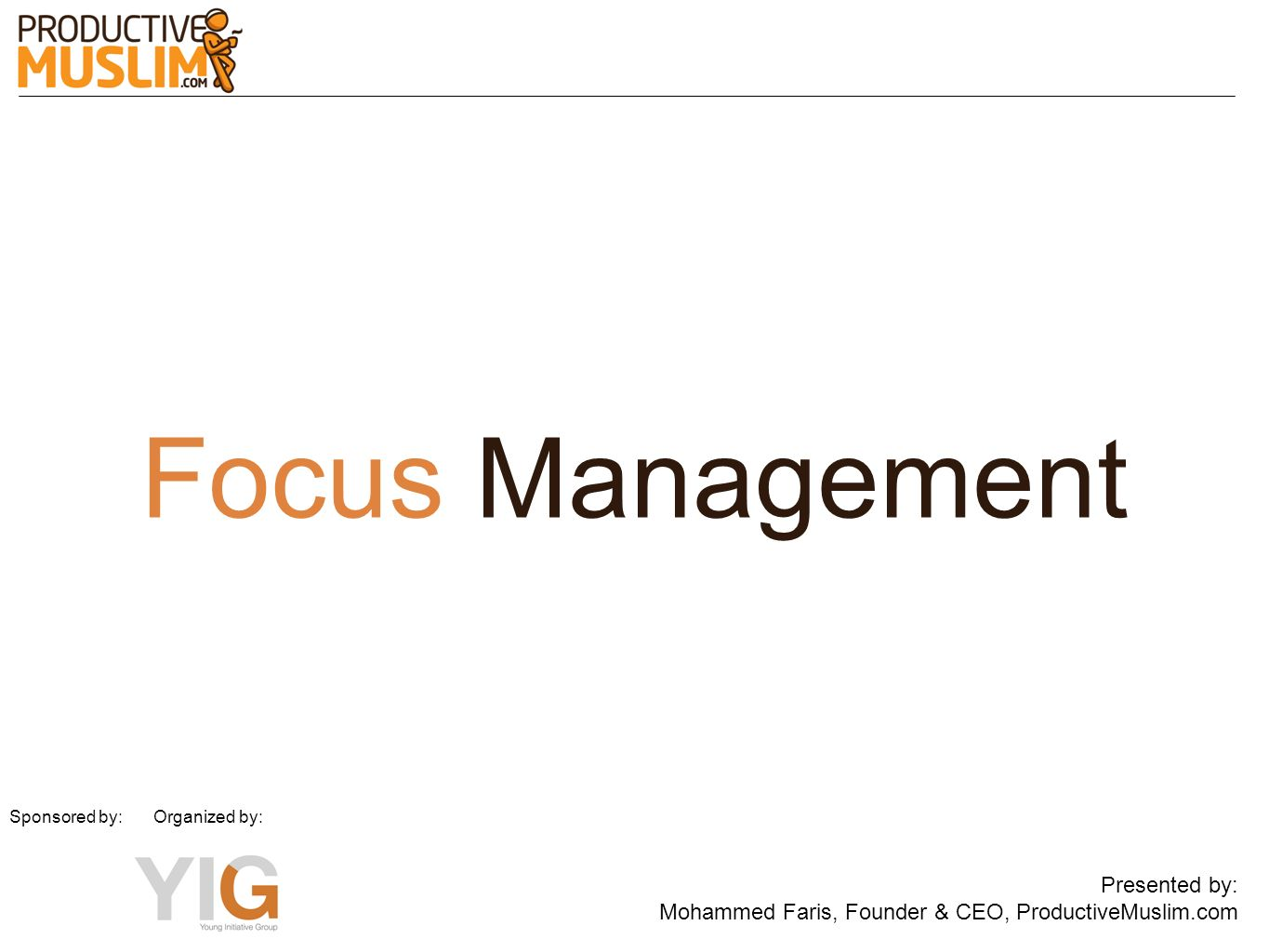 Focus Management What does focus mean Presented by: