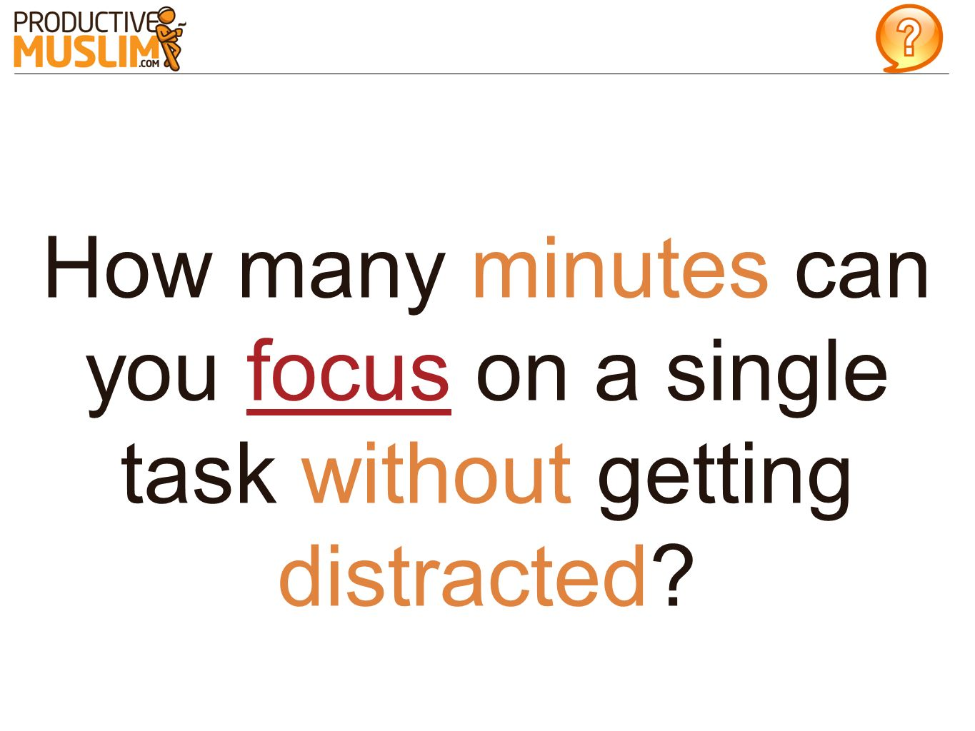How many minutes can you focus on a single task without getting distracted