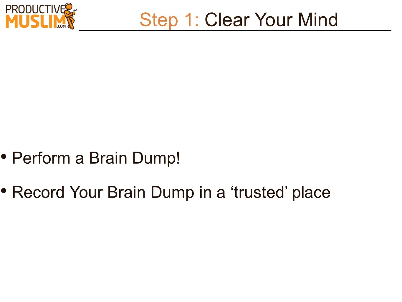 Step 1: Clear Your Mind Perform a Brain Dump!