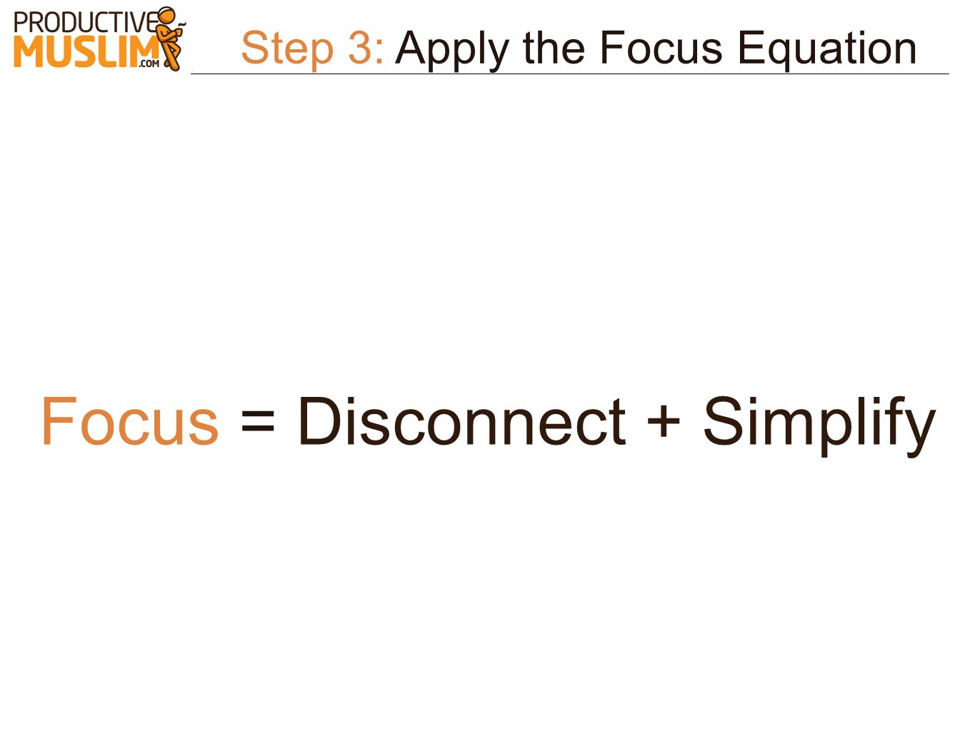 Focus = Disconnect + Simplify