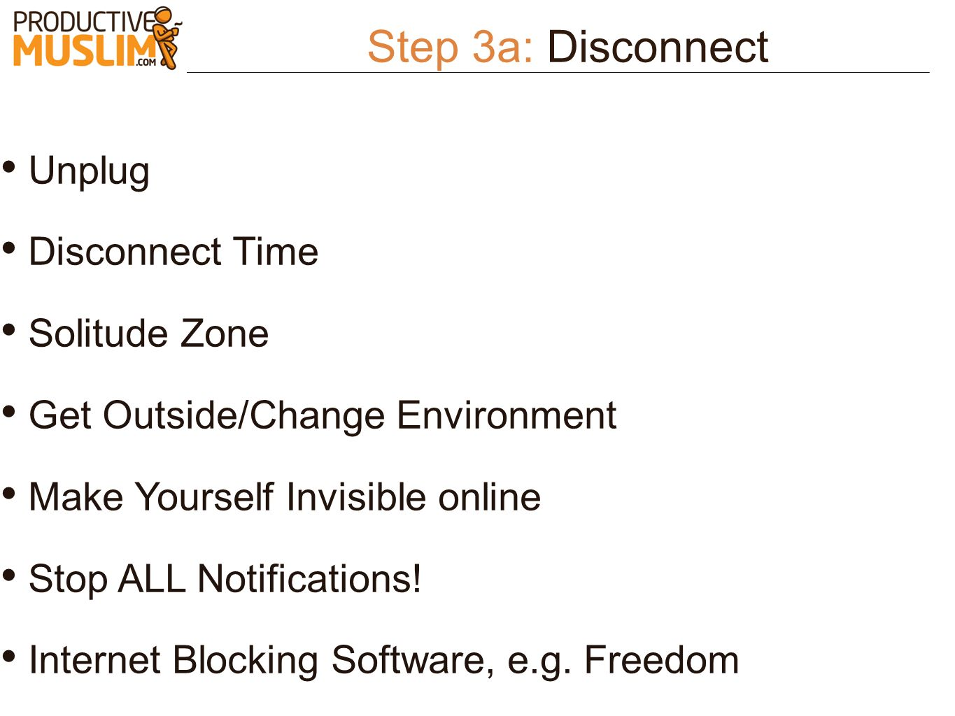 Step 3a: Disconnect Unplug Disconnect Time Solitude Zone