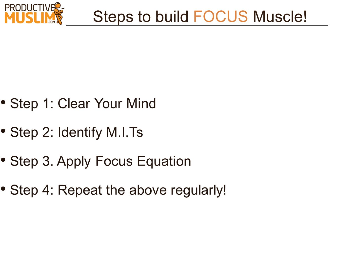 Steps to build FOCUS Muscle!