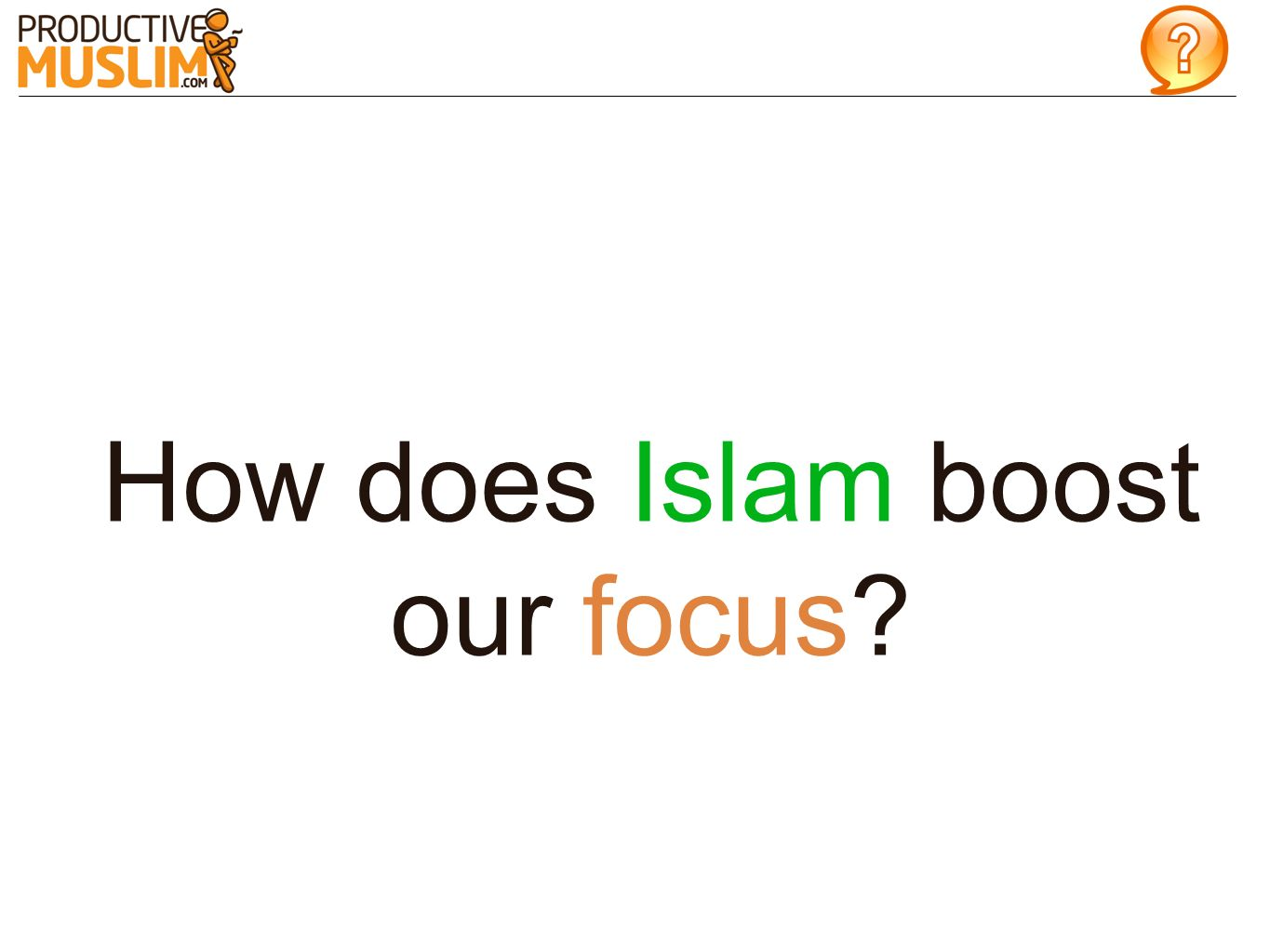 How does Islam boost our focus