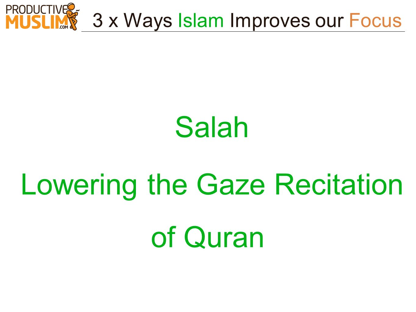 Lowering the Gaze Recitation of Quran