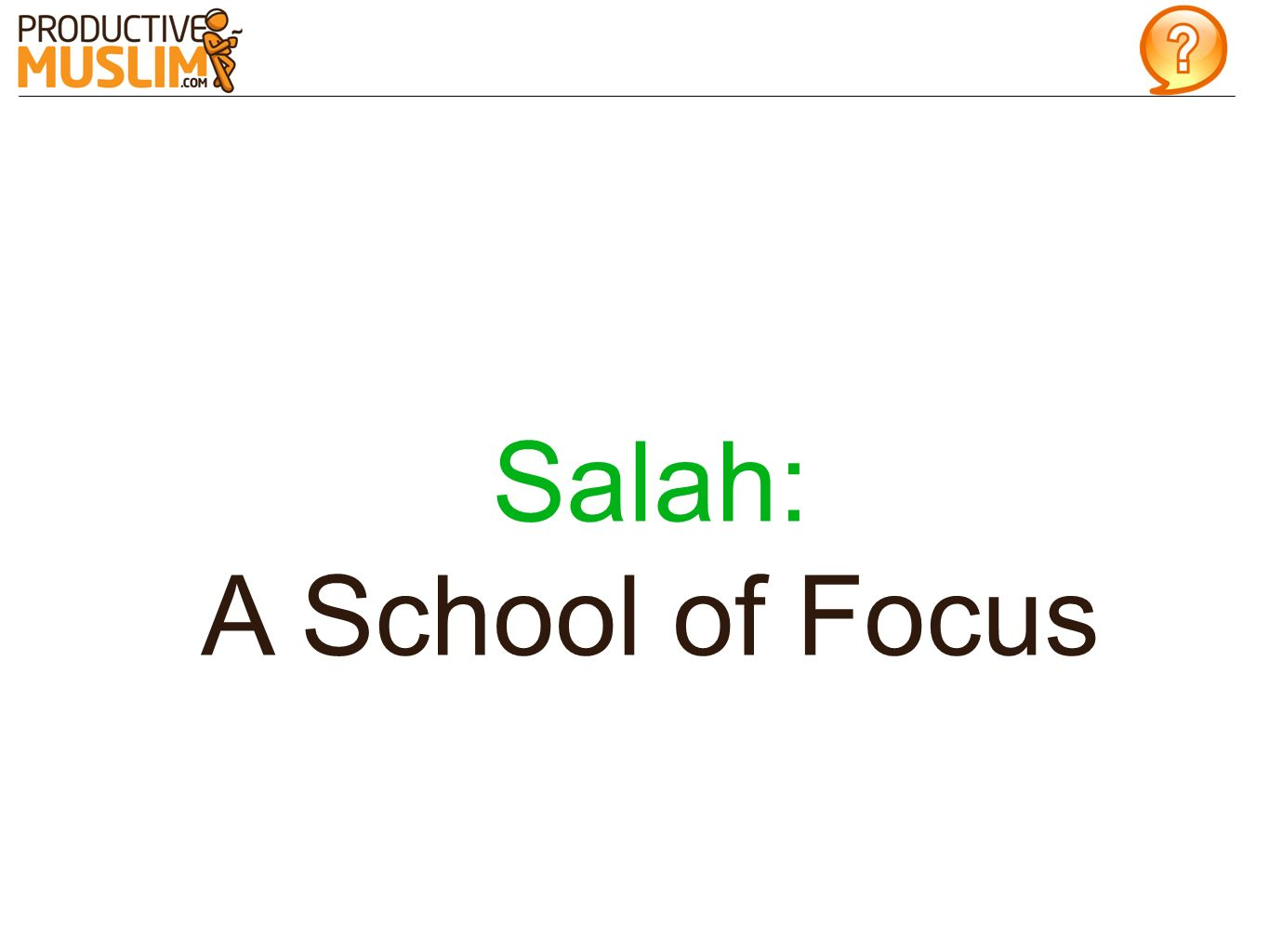 Salah: A School of Focus