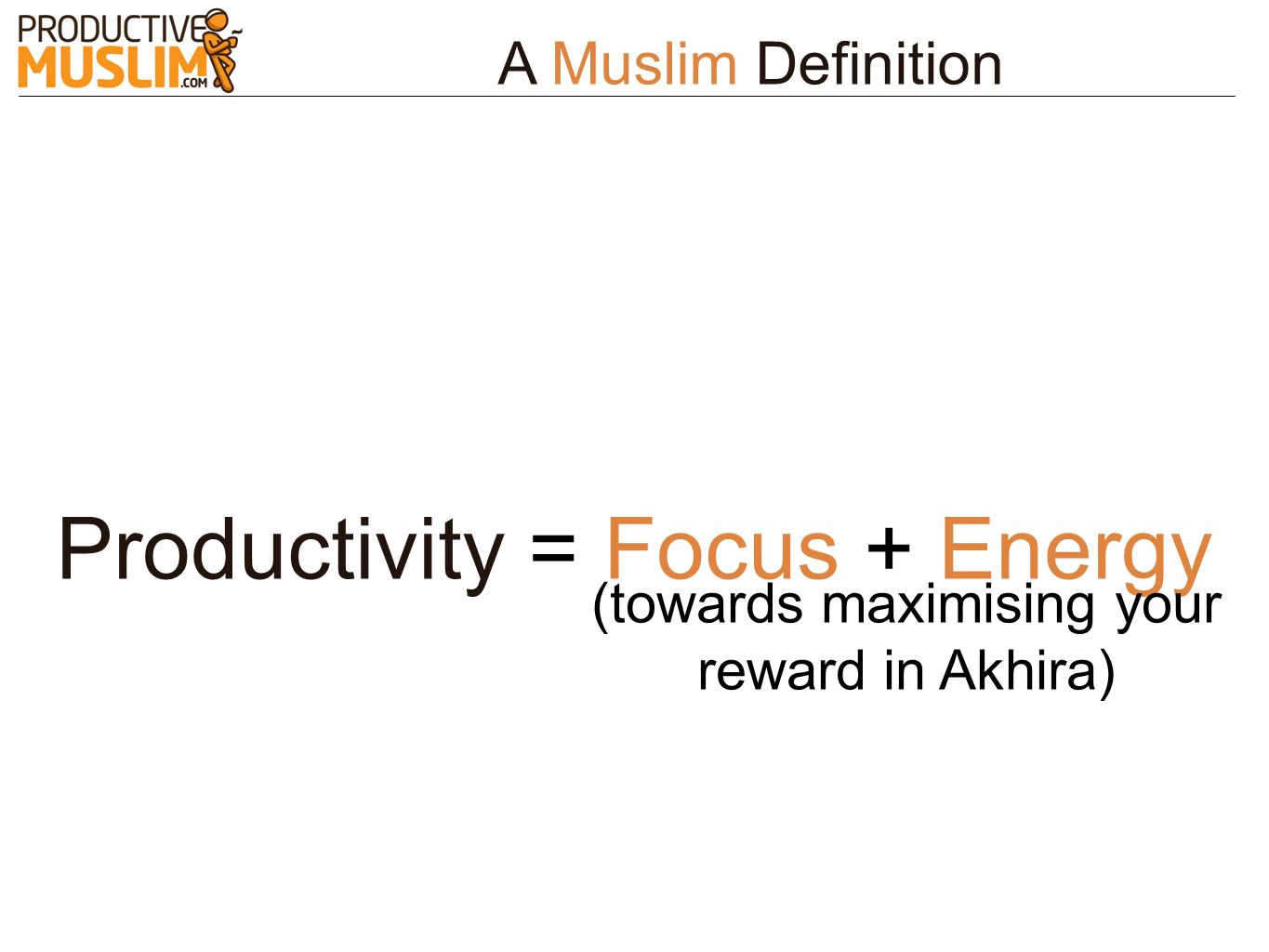 Productivity = Focus + Energy