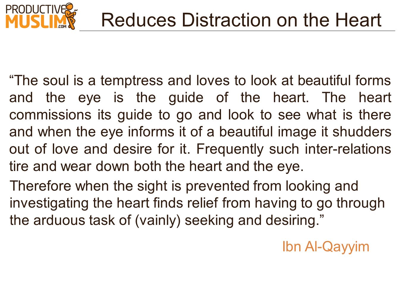 Reduces Distraction on the Heart
