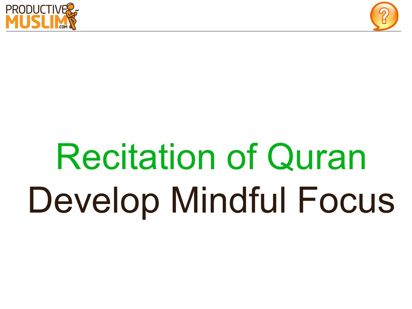 Recitation of Quran Develop Mindful Focus
