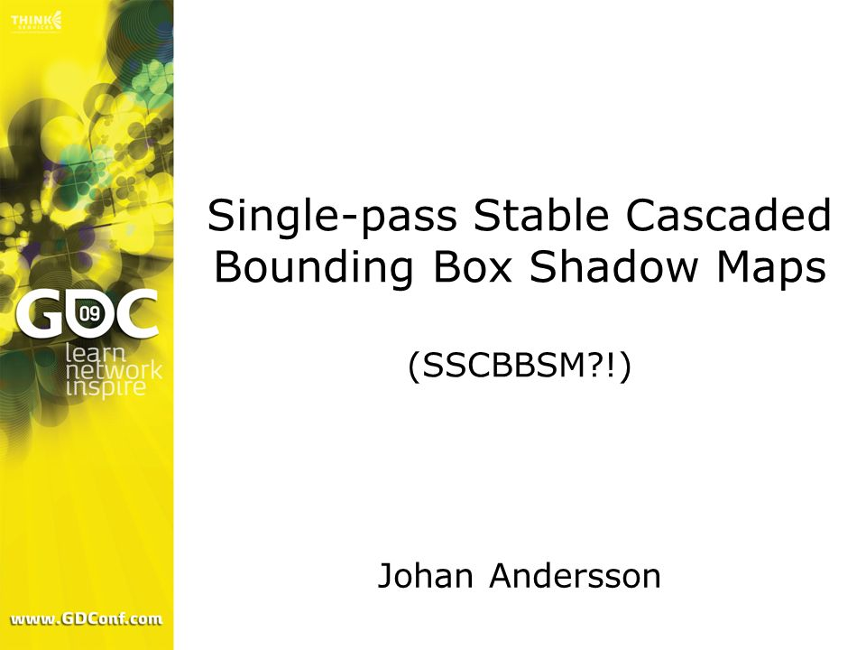 Single-pass Stable Cascaded Bounding Box Shadow Maps (SSCBBSM !)