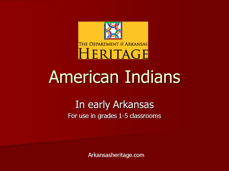 In early Arkansas For use in grades 1-5 classrooms