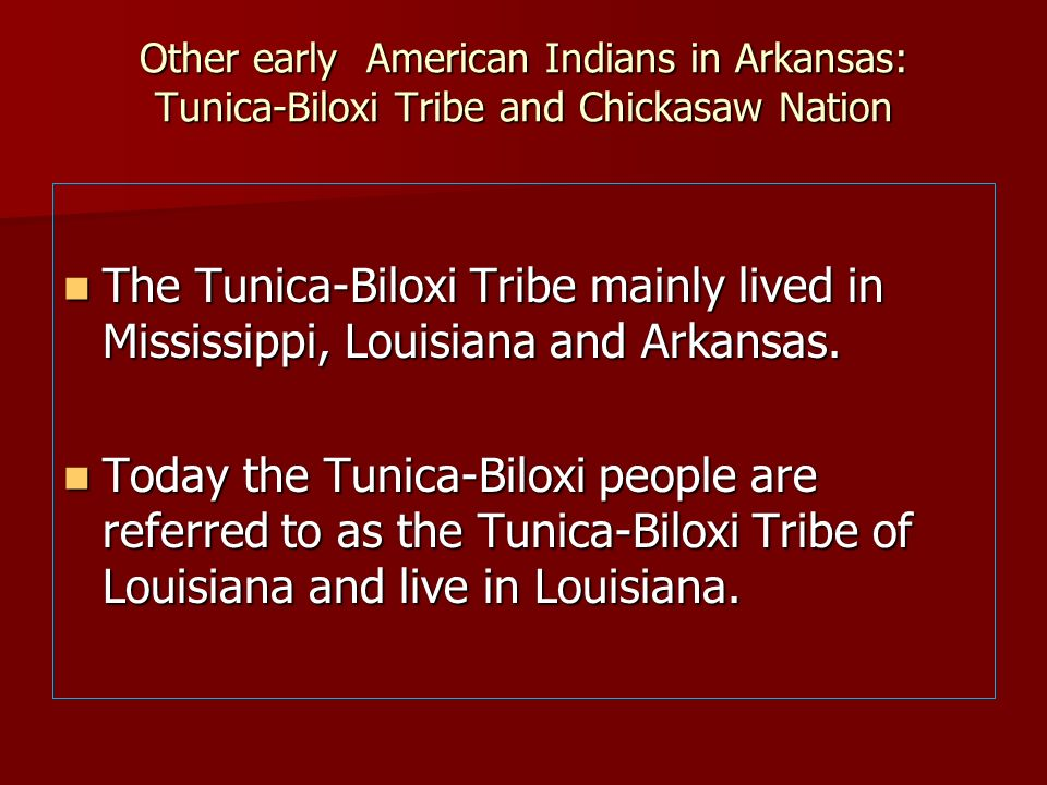 Other early American Indians in Arkansas: Tunica-Biloxi Tribe and Chickasaw Nation
