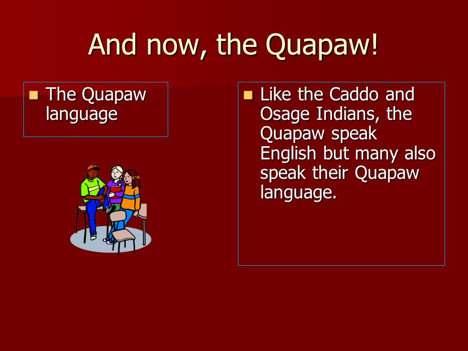 And now, the Quapaw! The Quapaw language