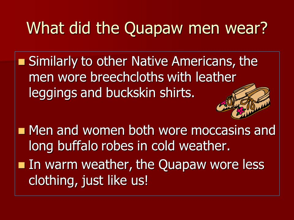 What did the Quapaw men wear