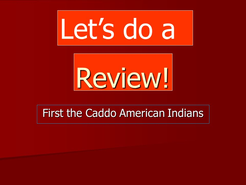 First the Caddo American Indians