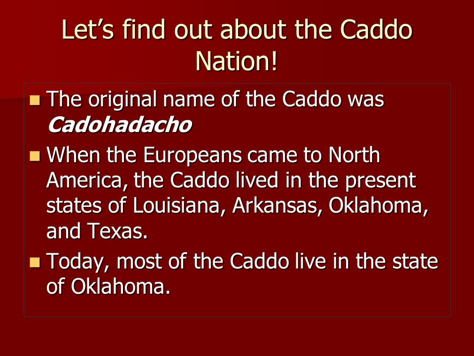 Let's find out about the Caddo Nation!